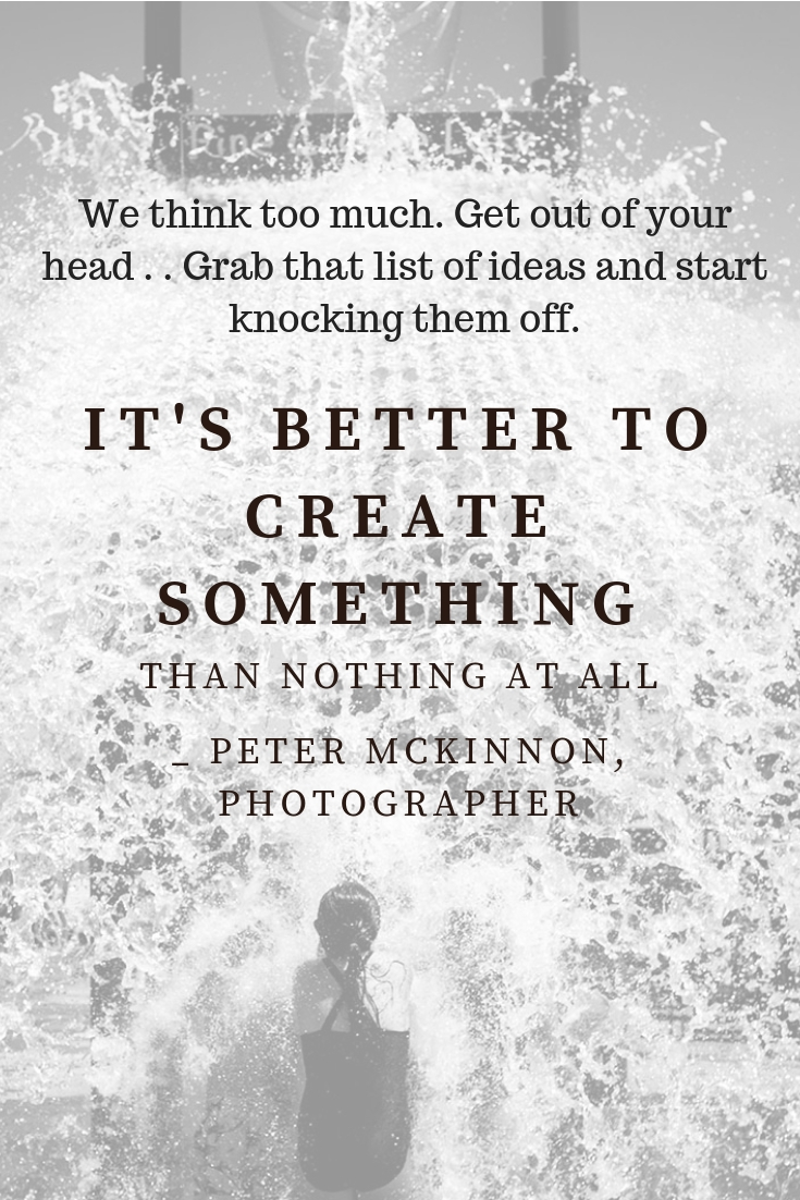 It's better to create something